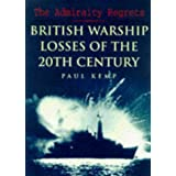 The Admiralty Regrets: British Warship Losses of the 20th Centuryby Paul Kemp