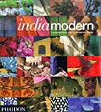 India Modern: Traditional Forms and Contemporary Design Herbert J M Ypma