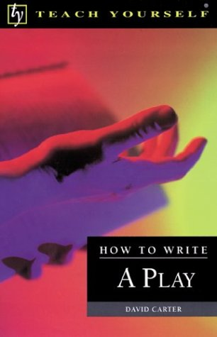 Teach Yourself How To Write A Play (Teach Yourself (Mcgraw-Hill))