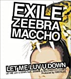 LET ME LUV DOWN feat.ZEEBRA&MACCHO(OZROSAURUS) (初回盤:CCCD不適用/通常盤:CCCD適用)