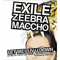 LET ME LUV U DOWN feat.ZEEBRA&MACCHO(OZROSAURUS) (�����:CCCD�s�K�p/�ʏ��:CCCD�K�p)