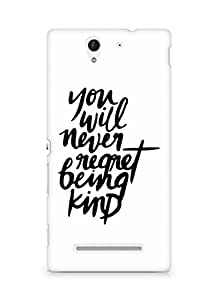AMEZ you will never regret being kind Back Cover For Sony Xperia C3 D2502