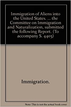 immigration into the united states The united states was built, in part, by immigrants—and the nation has long been the beneficiary of the new energy and ingenuity that.