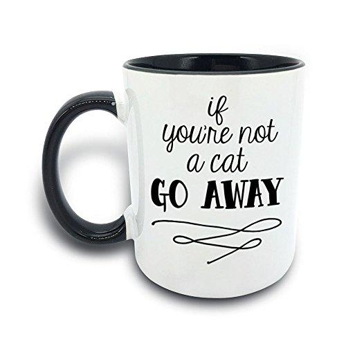 Moslion Coffee Mugs -  Ceramic 11OZ mug  If You're Not A Cat Go Away