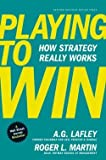 img - for A. G. Lafley: Playing to Win : How Strategy Really Works (Hardcover); 2013 Edition book / textbook / text book