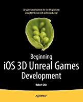 Beginning iOS 3D Unreal Games Development Front Cover