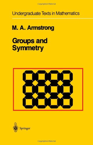 Groups and Symmetry by M.A. Armstrong