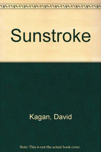 Book: Sunstroke by David Kagan