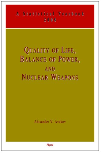 Quality of Life, Balance of Power and Nuclear Weapons (2008): A Statistical Yearbook for Statesmen and Citizens