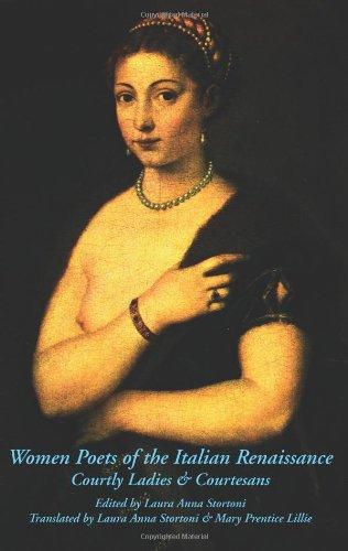 Women Poets of the Italian Renaissance: Courtly Ladies...