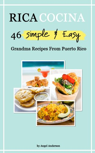 46 Simple & Easy Grandma Recipes From Puerto Rico by Angel Anderson
