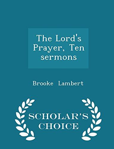 The Lord's Prayer, Ten sermons - Scholar's Choice Edition