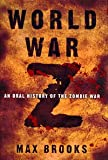 WORLD WAR Z:By Max Brooks:worldwar z:World War Z {World War Z}[World War Z] worldwarz: An Oral History of the Zombie War by Max Brooks [Paperback]