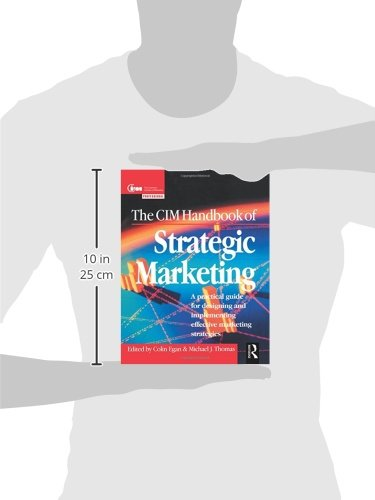 The CIM Handbook of Strategic Marketing: A Practical Guide for Designing and Implementing Effective Marketing Strategies (Professional Development)