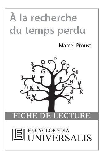 Encyclopædia Universalis - À la recherche du temps perdu de Marcel Proust (Les Fiches de lecture d'Universalis) ((Les Fiches de lecture d'Universalis))