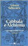 Cabbalà e alchimia. Saggi sugli archetipi comuni (8811677955) by Arturo Schwarz