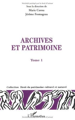 Archives et patrimoine : Tome 1