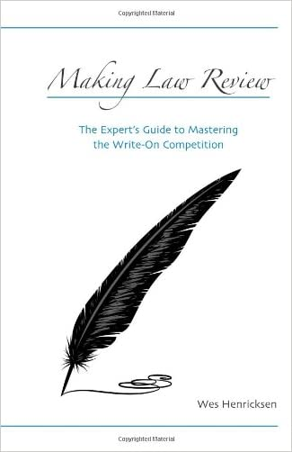 Making Law Review: The Expert's Guide to Mastering the Write-on Competition