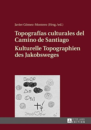 Topografias culturales del Camino de Santiago - Kulturelle Topographien des Jakobsweges (German and Spanish Edition) (Tapa Dura)