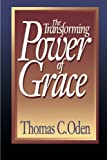 The Transforming Power of Grace (0687422604) by Oden, Thomas C.