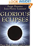 Glorious Eclipses: Their Past Present...