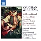 Vaughan Williams - Willow-Wood; Choral Works