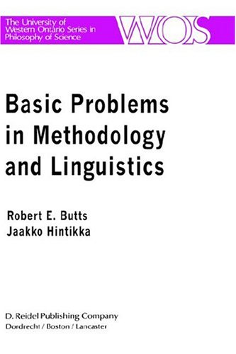 Basic Problems In Methodology And Linguistics: Part Three Of The Proceedings Of The Fifth International Congress Of Logic, Methodology And Philosophy ... Series In Philosophy Of Science) (Part 3)