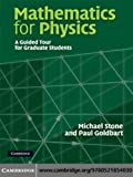 Mathematics for Physics: A Guided Tour for Graduate Students (0521854032) by Stone, Michael