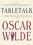 img - for Table Talk Oscar Wilde book / textbook / text book