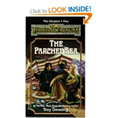The Parched Sea (Forgotten Realms Novel : the Harpers, Book 1) by Troy Denning