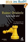 Rainer Brüderle - Jetzt rede ich!: Ein Gespräch mit Hugo Müller-Vogg