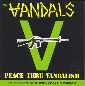 Peace Through Vandalism/When In Rome Do as the Vandals