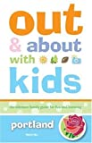 img - for Out and About with Kids: Portland: The Ultimate Family Guide for Fun and Learning by Nelle Nix (2006-05-12) book / textbook / text book