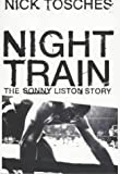 Night Train: The Sonny Liston Story (0241140390) by Nick Tosches