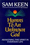 Hymns to an Unknown God (0749914734) by SAM KEEN