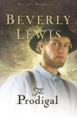 The Prodigal (Abram's Daughters #4), Beverly Lewis