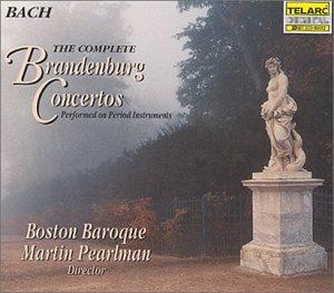 Boston - Bach - The Complete Brandenburg Concertos / Pearlman, Boston Baroque - Zortam Music
