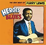 Heroes of the Blues - The Very Best o...