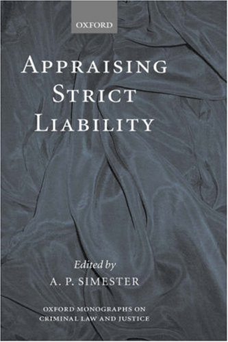 Appraising Strict Liability (Oxford Monographs on Criminal Law and Justice)