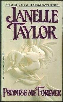 Promise Me Forever, JANELLE TAYLOR
