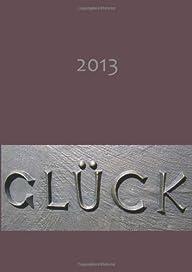 Kalender 2013 – Gl�ck: DIN A5, 1 Woch…