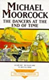 The Dancers At The End of Time (Tale of the Eternal Champion) Michael Moorcock