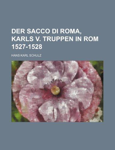 Der Sacco Di Roma, Karls V. Truppen in Rom 1527-1528