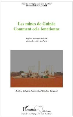 Les mines de Guinée : Comment cela fonctionne par Ibrahima Soumah