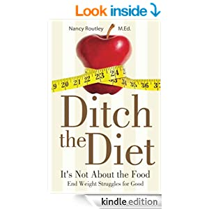 Ditch the Diet: It's Not About the Food