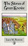 The Stones Of Green Knowe (0140310614) by Lucy M. Boston