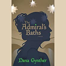 The Admiral's Baths Audiobook by Dana Gynther Narrated by Dana Gynther