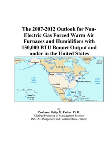 The 2007-2012 Outlook For Non-Electric Gas Forced Warm Air Furnaces And Humidifiers With 150,000 Btu Bonnet Output And Under In The United States