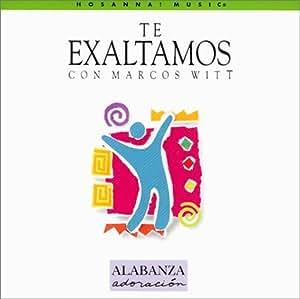 Jeff Hamlin, Tom Brooks, Marcos Witt - Te Exaltamos = To You Lord