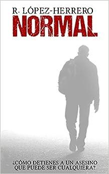 Normal (Spanish Edition): R- López-Herrero: 9781497489745: Amazon.com